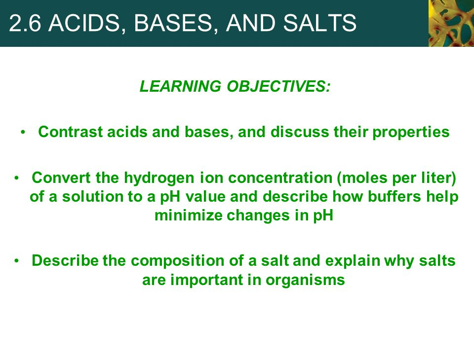 Contrast acids and bases, and discuss their properties