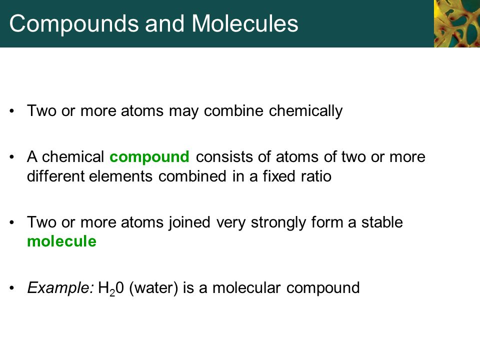 Compounds and Molecules