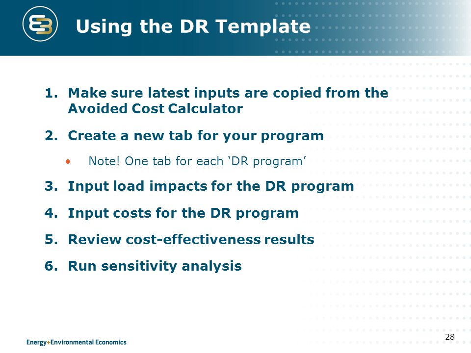Using the DR Template Make sure latest inputs are copied from the Avoided Cost Calculator. Create a new tab for your program.