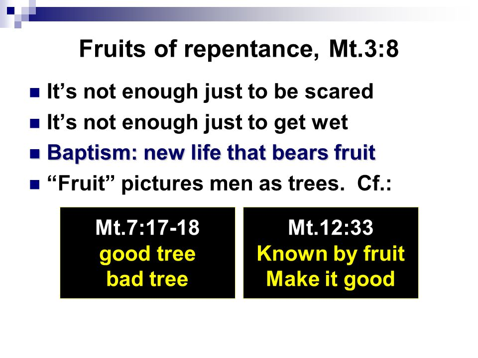 Fruits of repentance, Mt.3:8