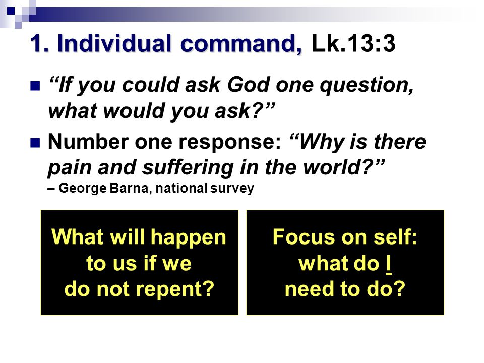 1. Individual command, Lk.13:3
