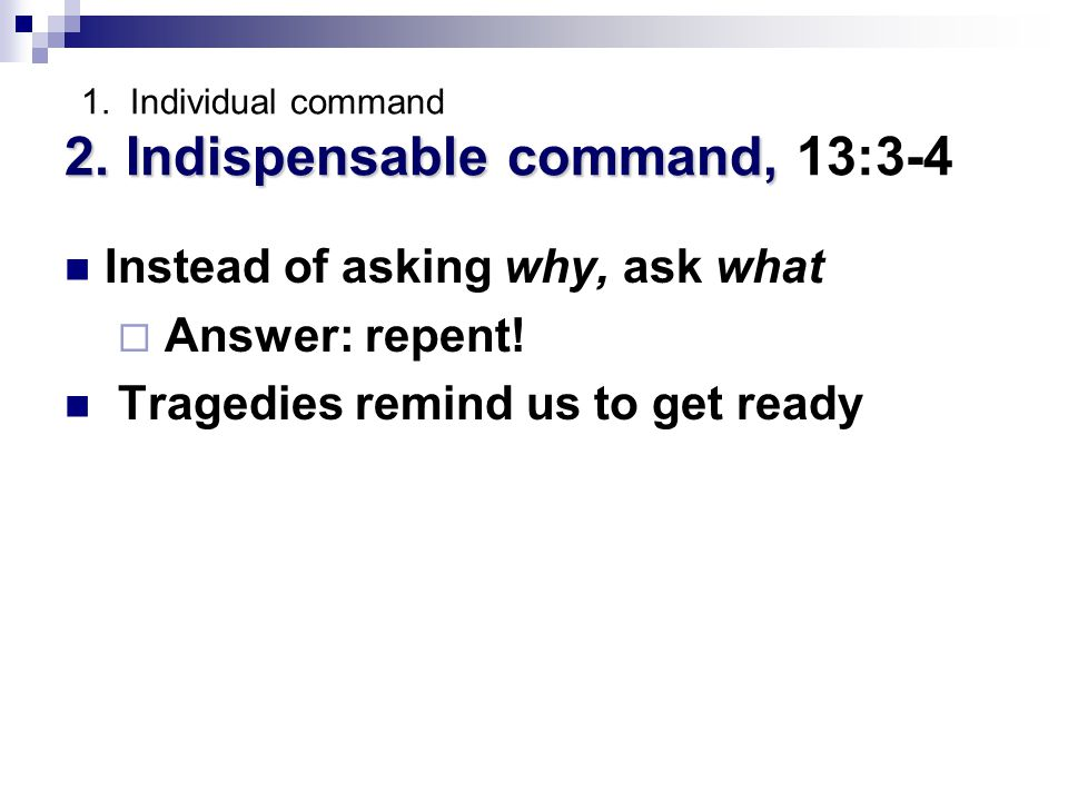 1. Individual command 2. Indispensable command, 13:3-4