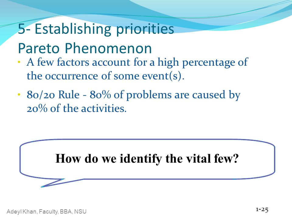 5- Establishing priorities Pareto Phenomenon