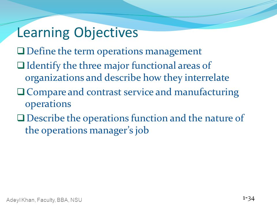 Learning Objectives Define the term operations management
