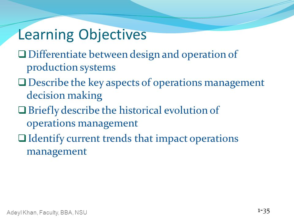 Learning Objectives Differentiate between design and operation of production systems.