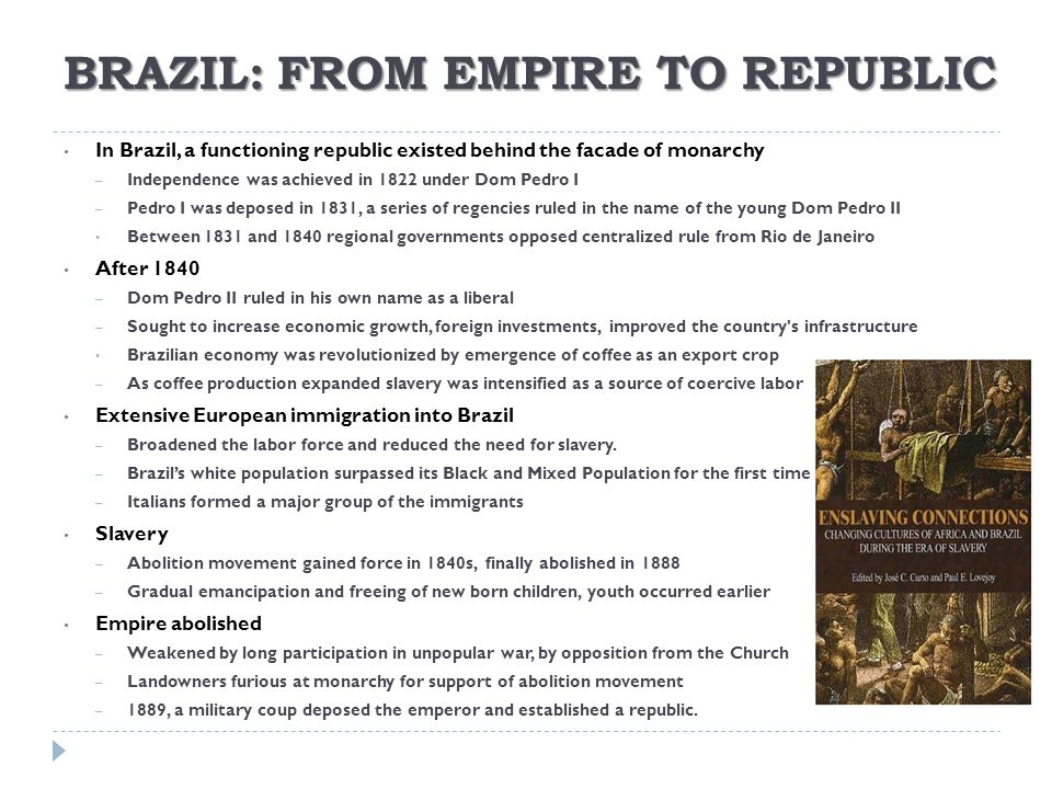 BRAZIL: FROM EMPIRE TO REPUBLIC
