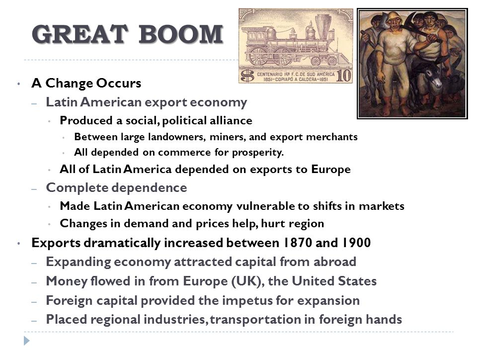 GREAT BOOM A Change Occurs Latin American export economy