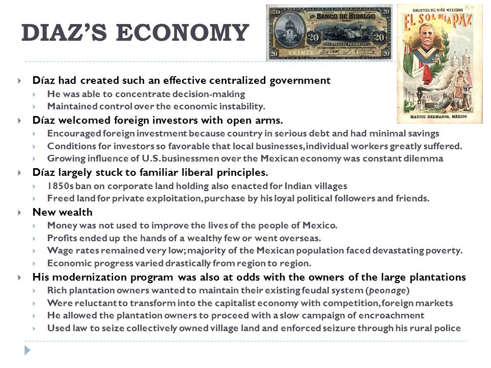 Diaz's Economy Díaz had created such an effective centralized government. He was able to concentrate decision-making.