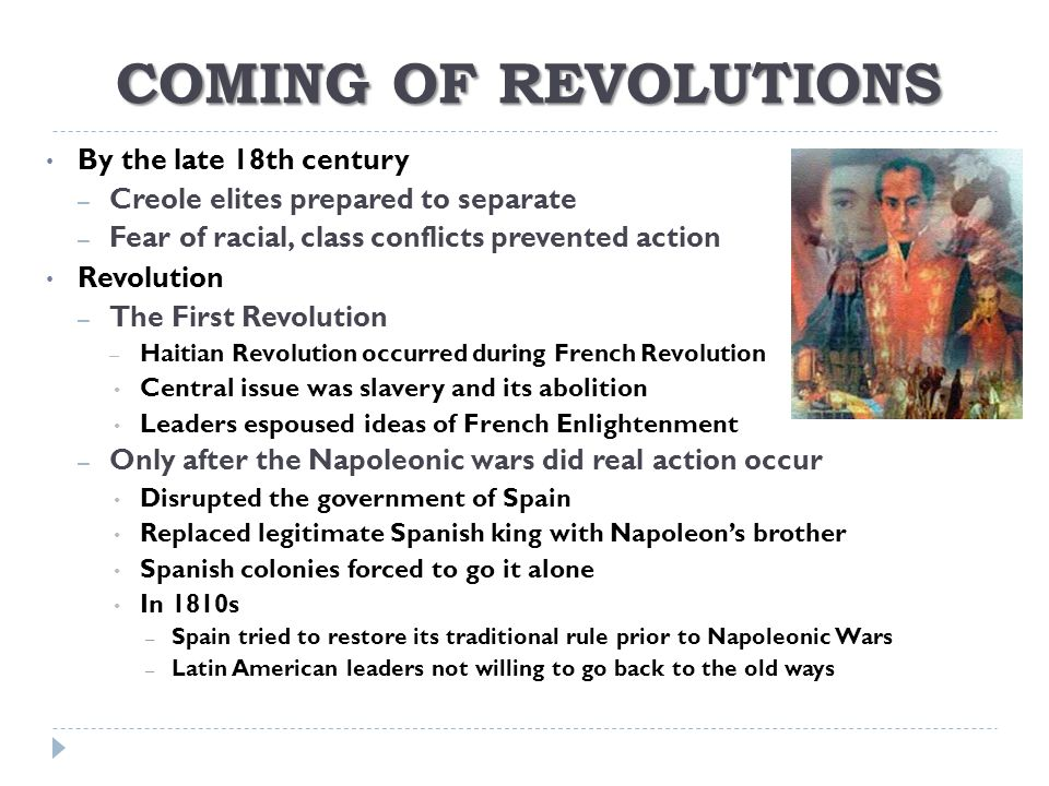 COMING OF REVOLUTIONS By the late 18th century