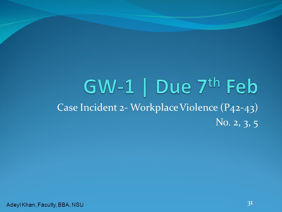 Case Incident 2- Workplace Violence (P42-43) No. 2, 3, 5