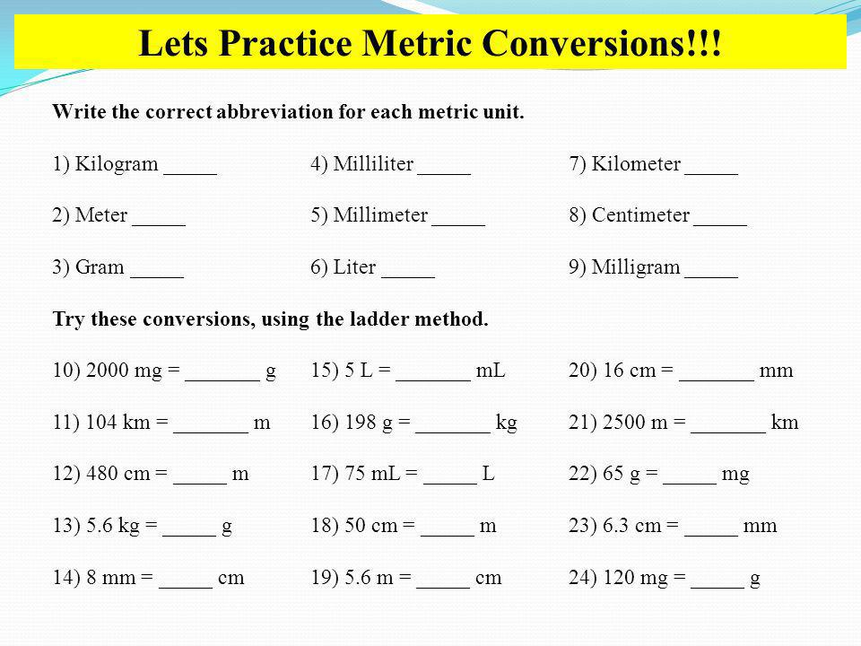 Lets Practice Metric Conversions!!!