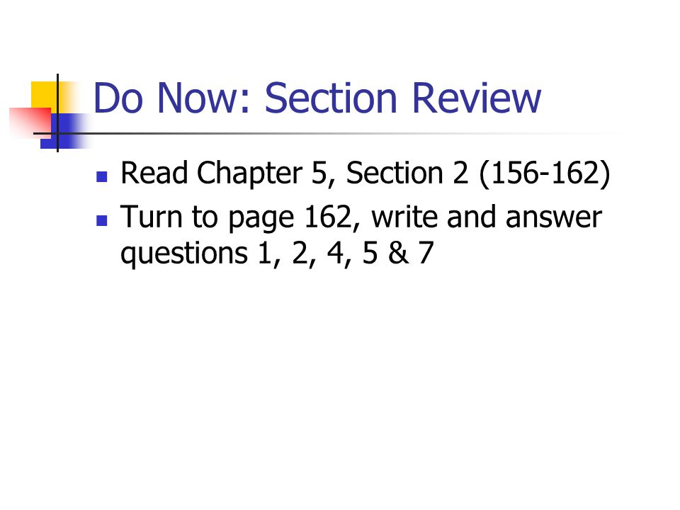 Do Now: Section Review Read Chapter 5, Section 2 ( )
