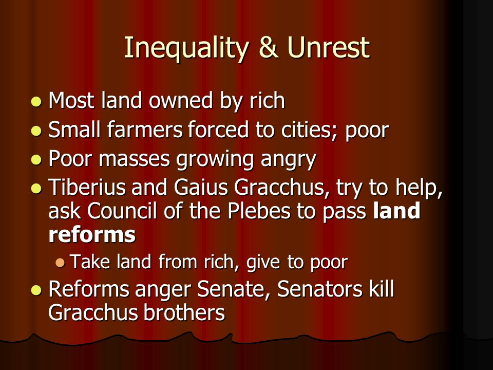 Inequality & Unrest Most land owned by rich