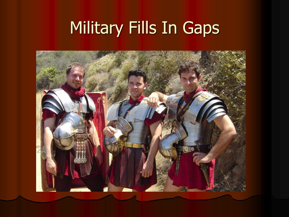 Military Fills In Gaps
