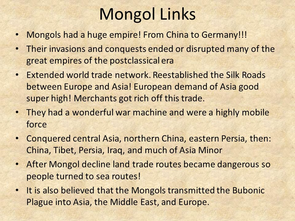 Mongol Links Mongols had a huge empire! From China to Germany!!!