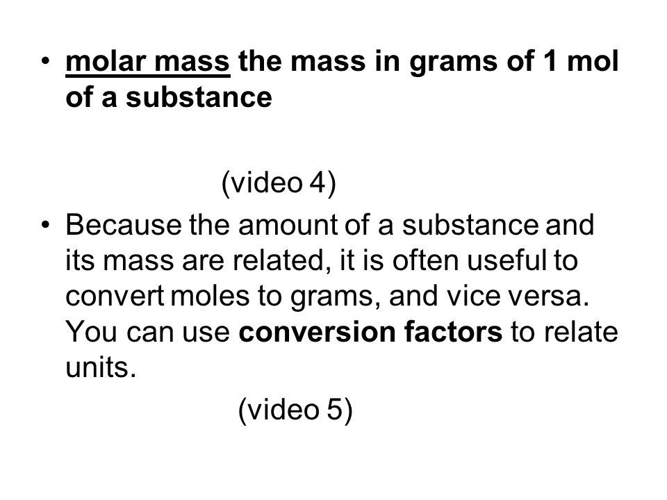 molar mass the mass in grams of 1 mol of a substance