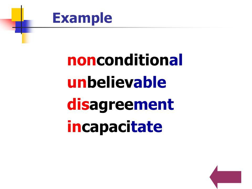 Example nonconditional unbelievable disagreement incapacitate