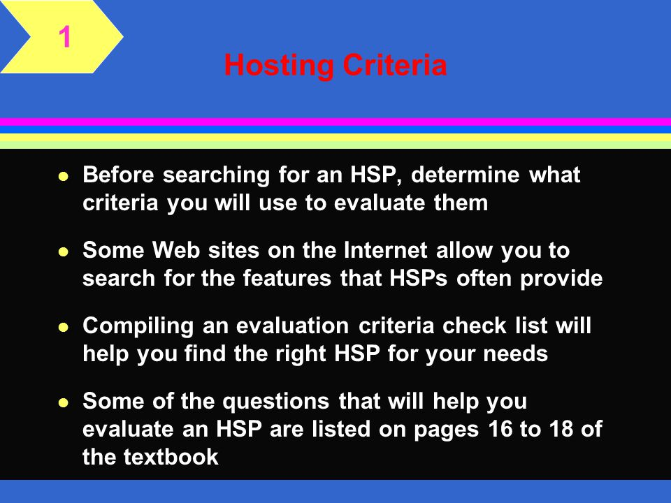 1 Hosting Criteria. Before searching for an HSP, determine what criteria you will use to evaluate them.