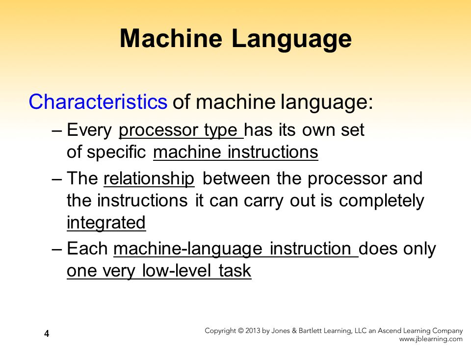 Machine Language Characteristics of machine language: