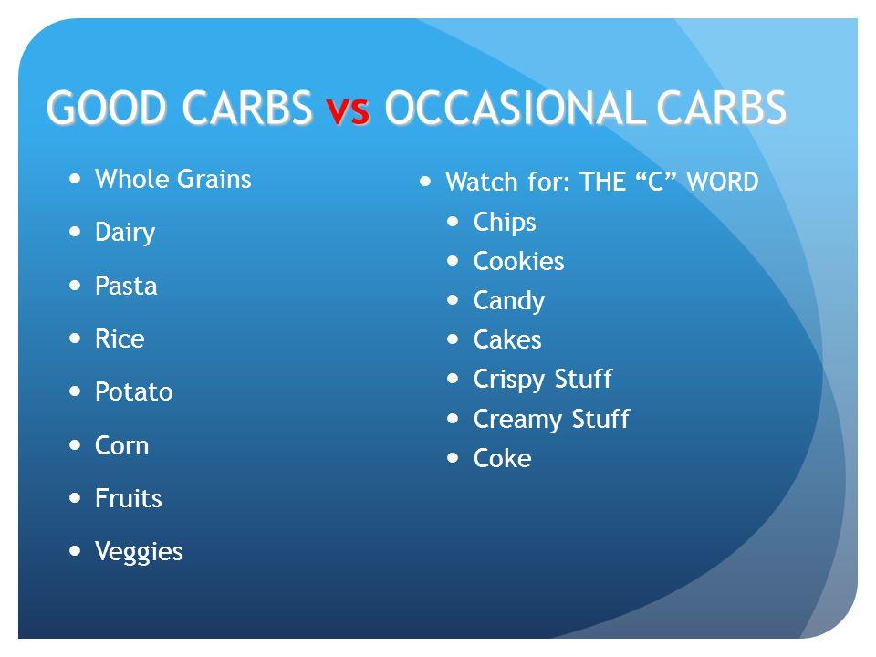 GOOD CARBS vs OCCASIONAL CARBS