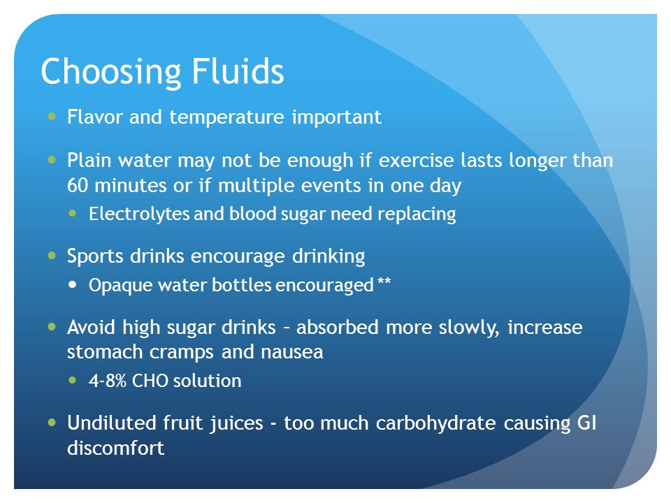 Choosing Fluids Flavor and temperature important