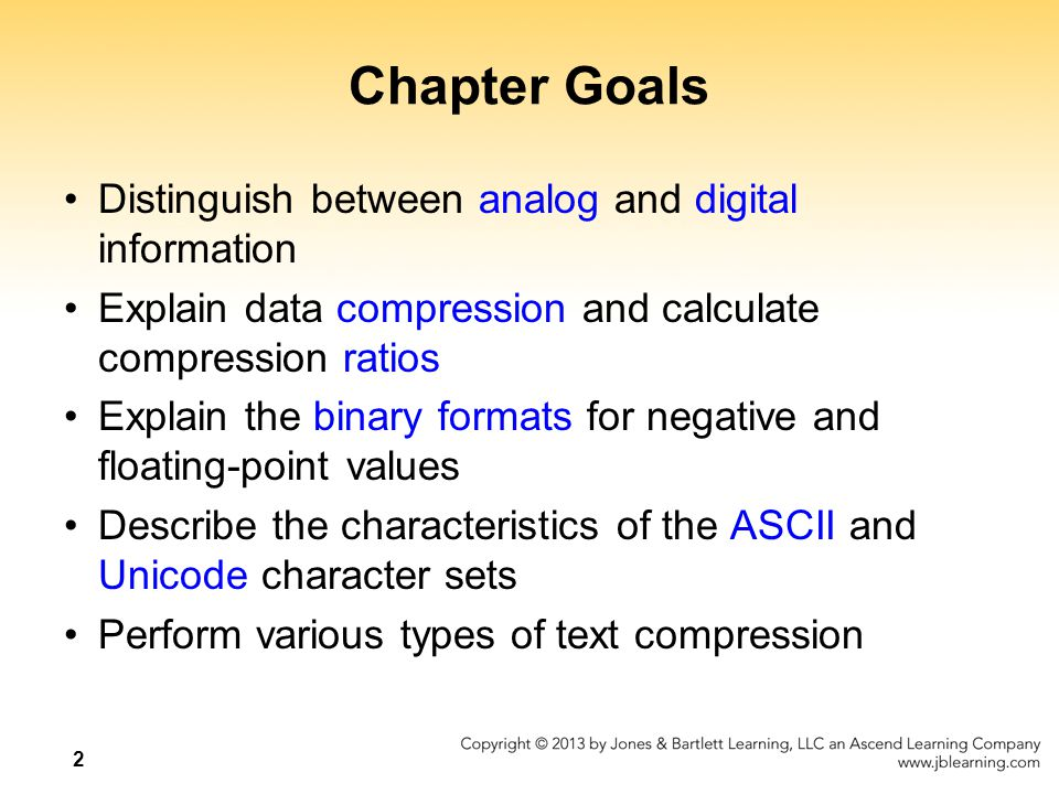 Chapter Goals Distinguish between analog and digital information