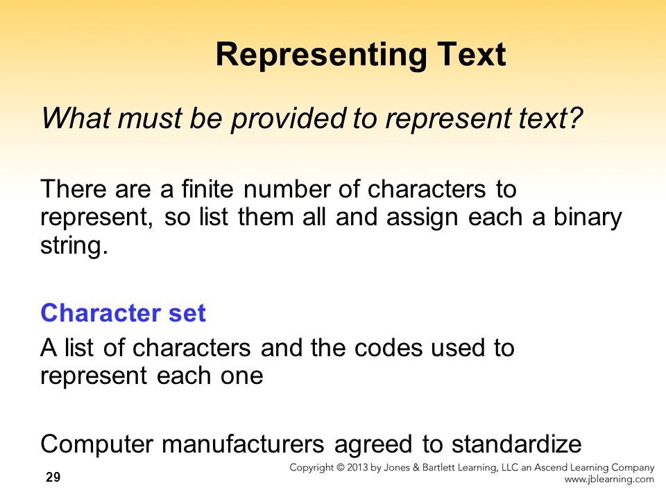 Representing Text What must be provided to represent text