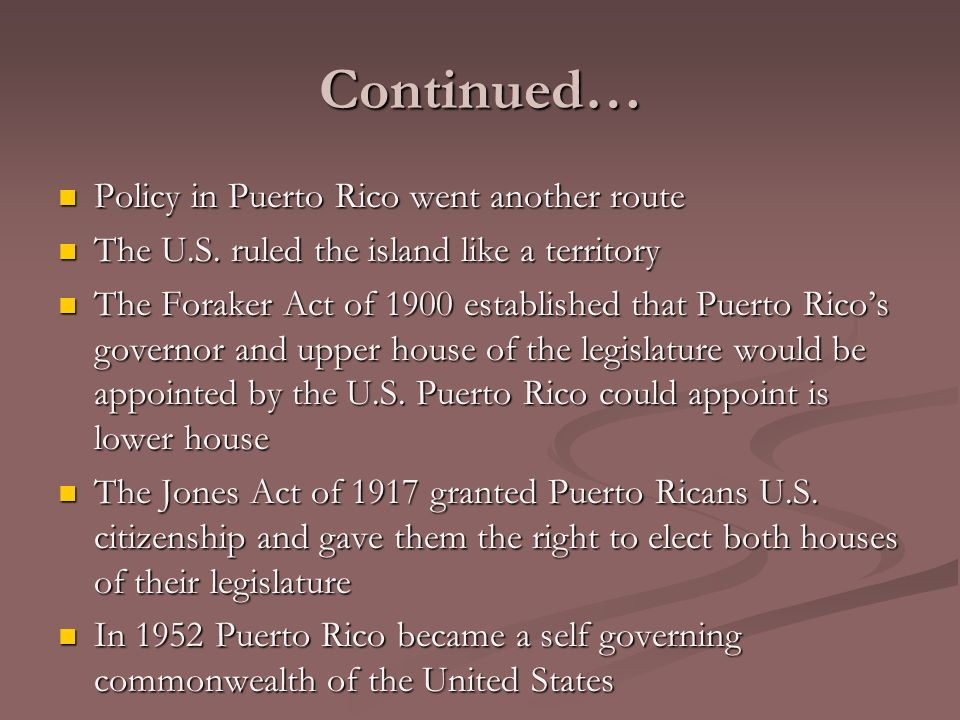 Continued… Policy in Puerto Rico went another route