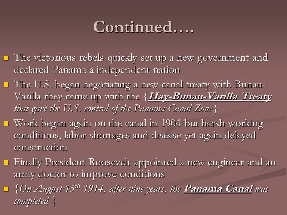 Continued…. The victorious rebels quickly set up a new government and declared Panama a independent nation.