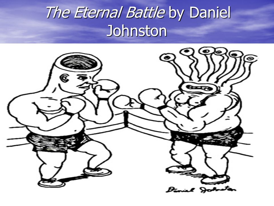 The Eternal Battle by Daniel Johnston