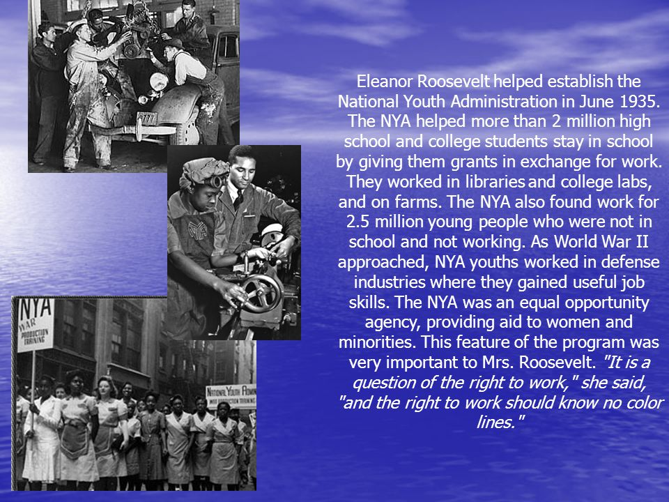 Eleanor Roosevelt helped establish the National Youth Administration in June 1935.