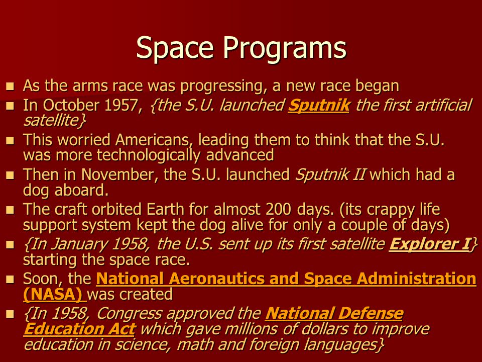 Space Programs As the arms race was progressing, a new race began