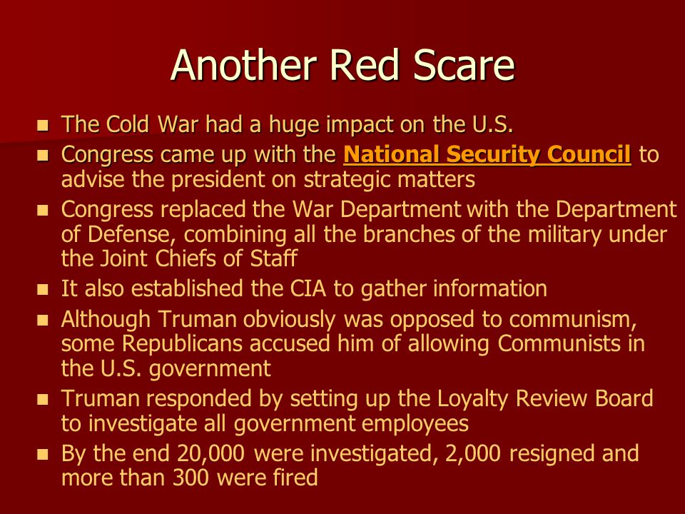 Another Red Scare The Cold War had a huge impact on the U.S.