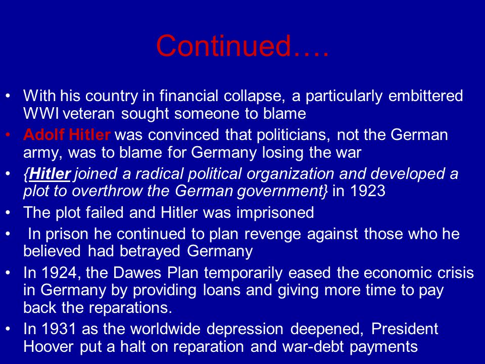 Continued…. With his country in financial collapse, a particularly embittered WWI veteran sought someone to blame.