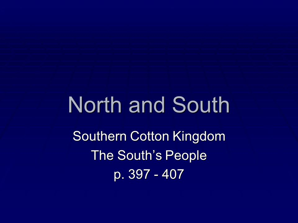 Southern Cotton Kingdom The South's People p. 397 - 407