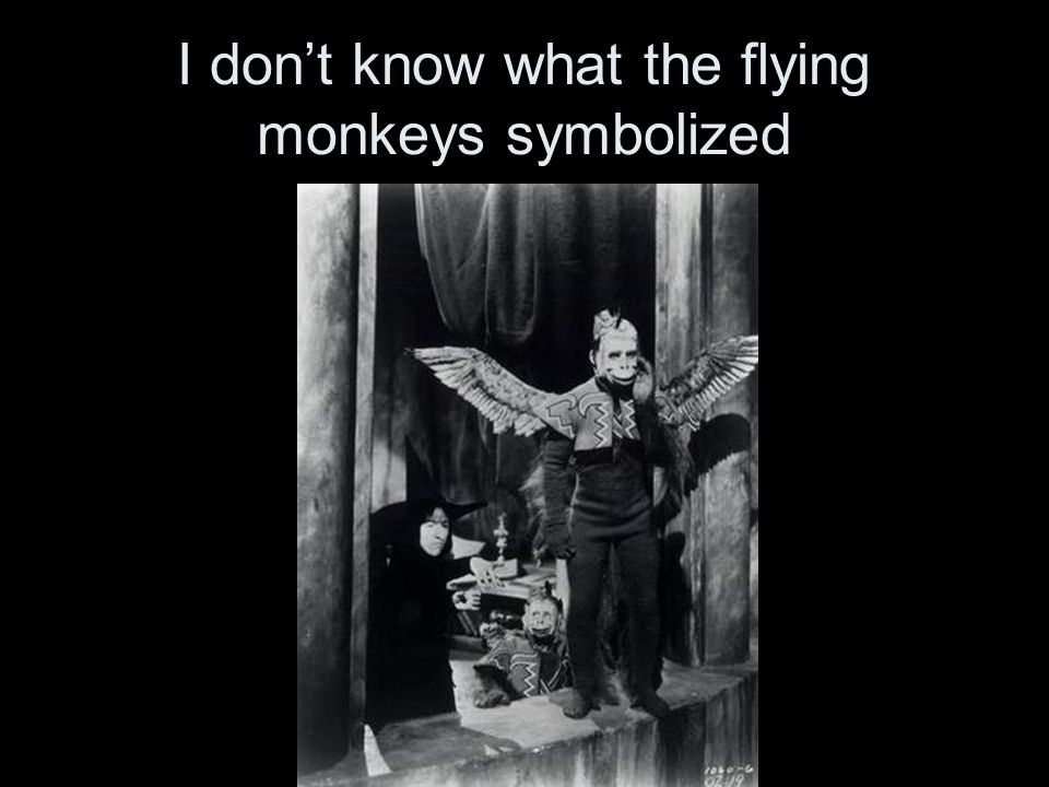I don't know what the flying monkeys symbolized