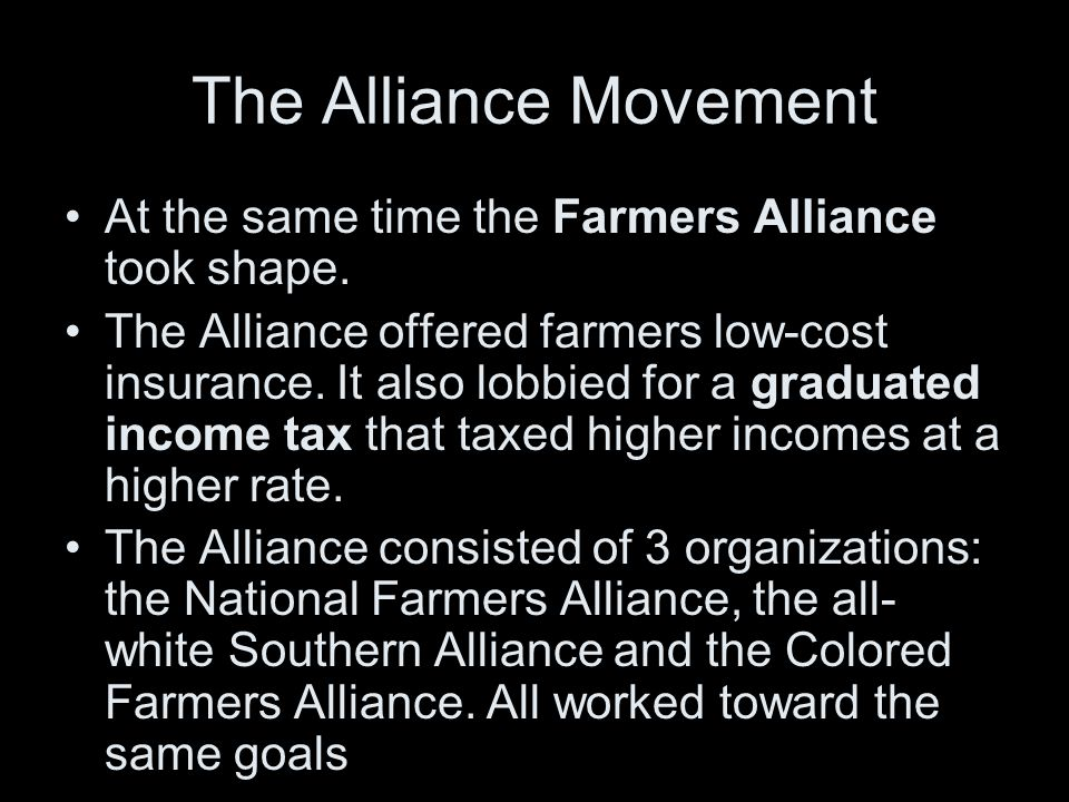 The Alliance Movement At the same time the Farmers Alliance took shape.