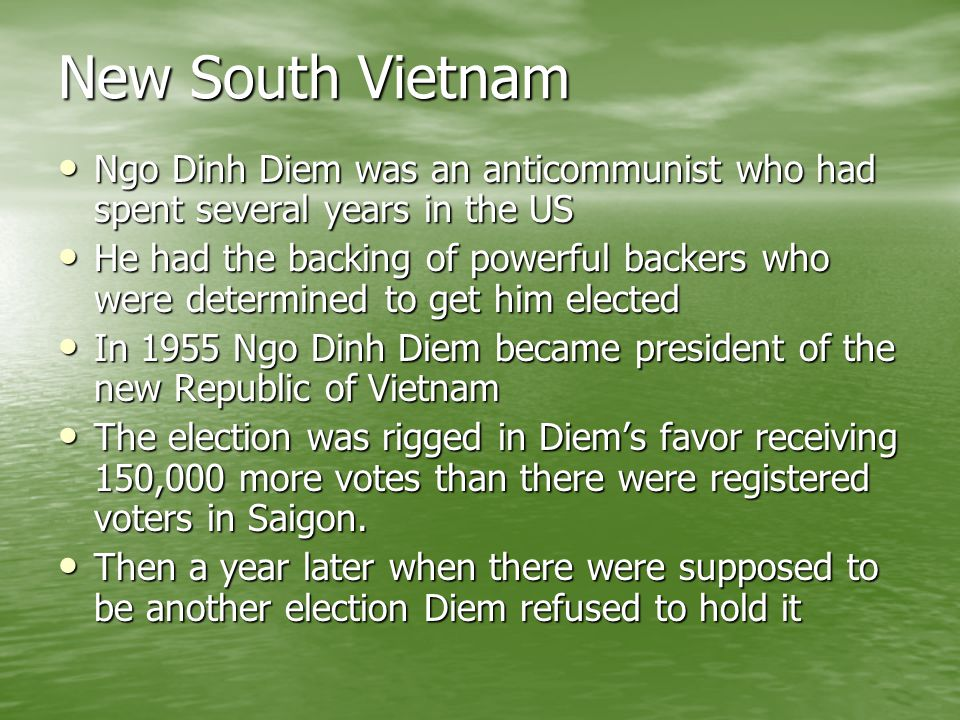New South Vietnam Ngo Dinh Diem was an anticommunist who had spent several years in the US.