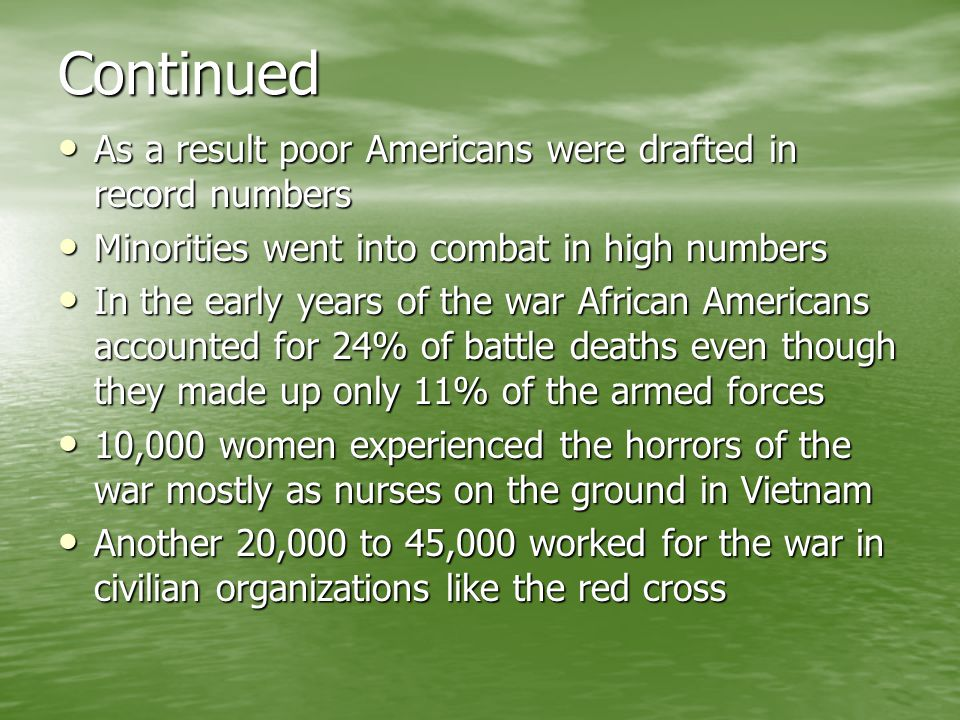 Continued As a result poor Americans were drafted in record numbers
