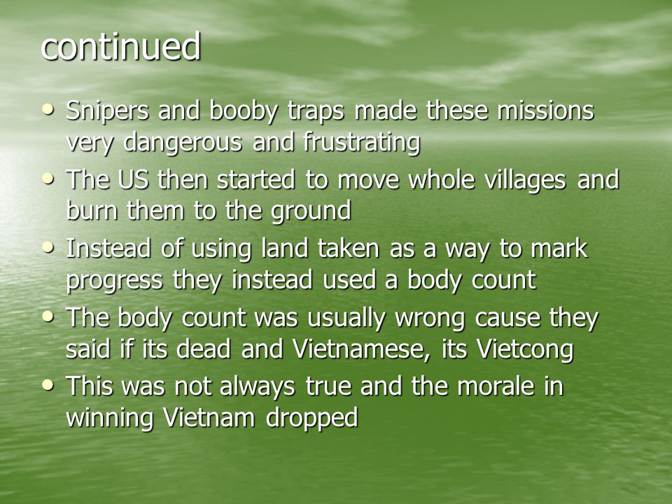 continued Snipers and booby traps made these missions very dangerous and frustrating.