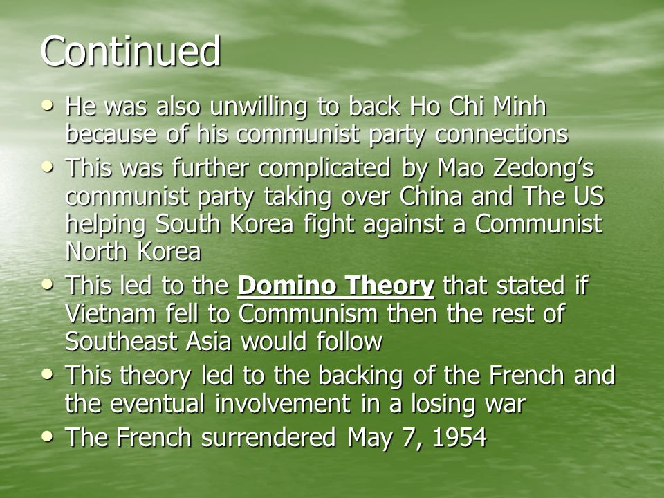 Continued He was also unwilling to back Ho Chi Minh because of his communist party connections.