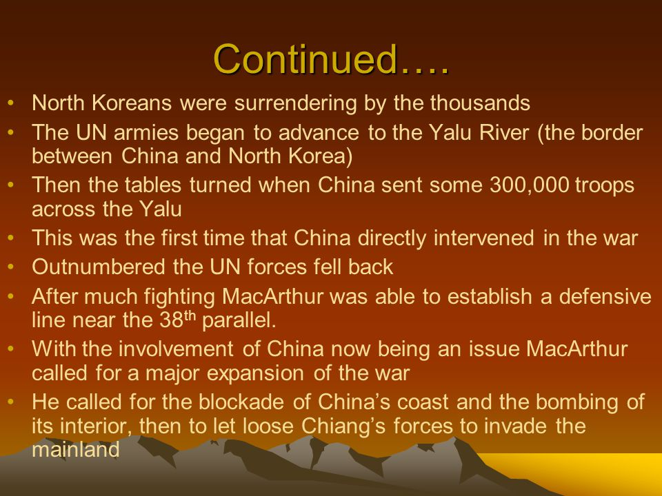Continued…. North Koreans were surrendering by the thousands