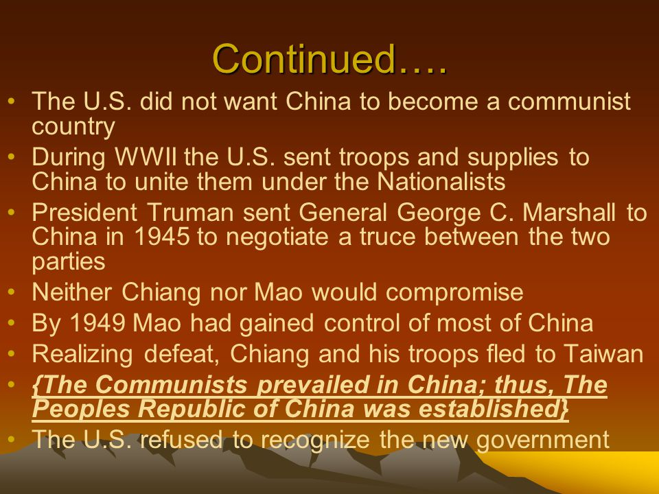Continued…. The U.S. did not want China to become a communist country
