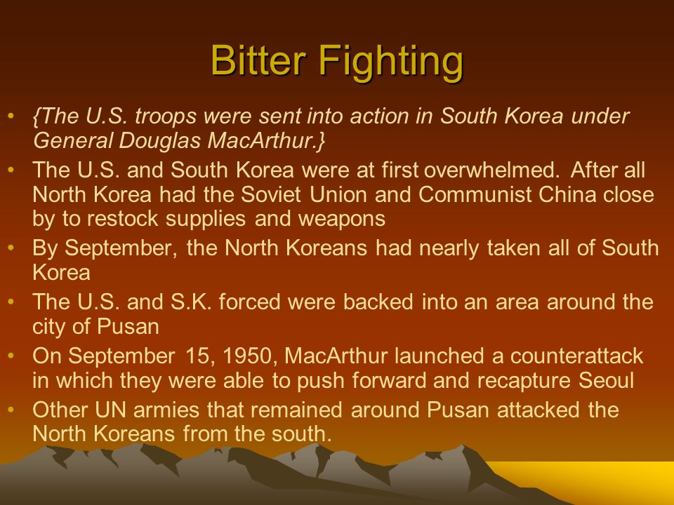 Bitter Fighting {The U.S. troops were sent into action in South Korea under General Douglas MacArthur.}