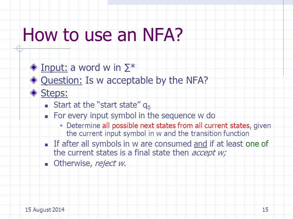 How to use an NFA Input: a word w in ∑*