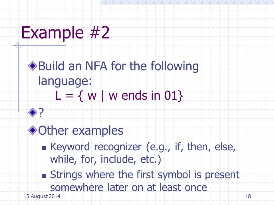 Cpt S 317: Spring 2009 Example #2. Build an NFA for the following language: L = { w | w ends in 01}