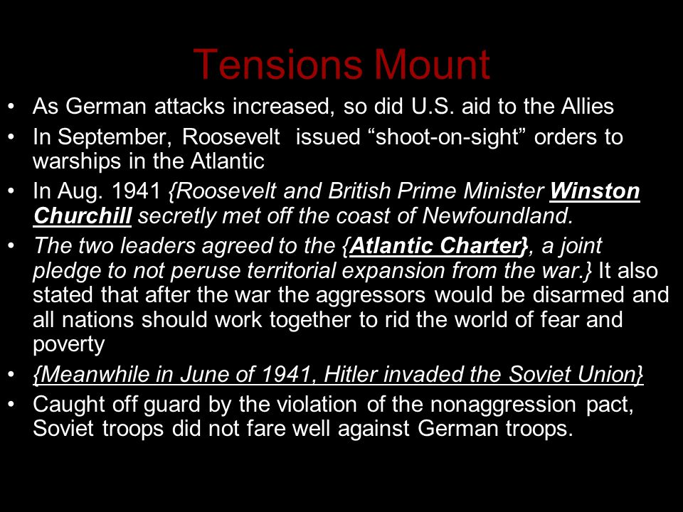 Tensions Mount As German attacks increased, so did U.S. aid to the Allies.