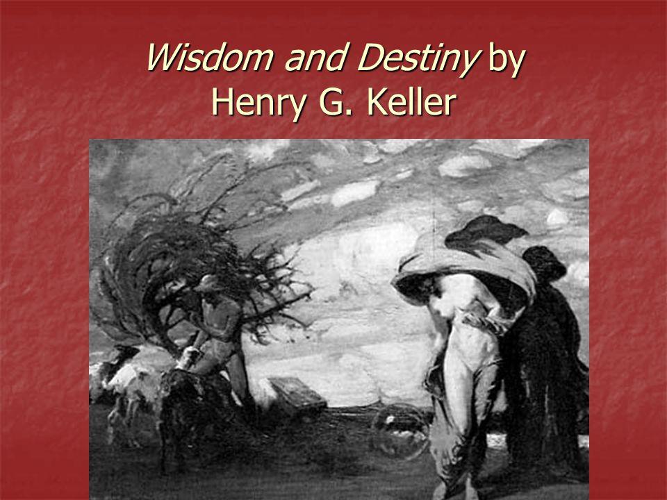 Wisdom and Destiny by Henry G. Keller