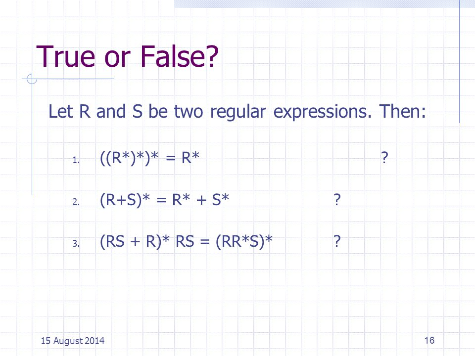 True or False Let R and S be two regular expressions. Then: