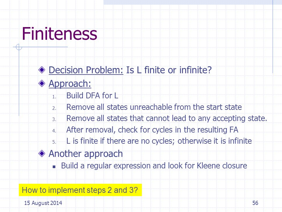 Finiteness Decision Problem: Is L finite or infinite Approach:
